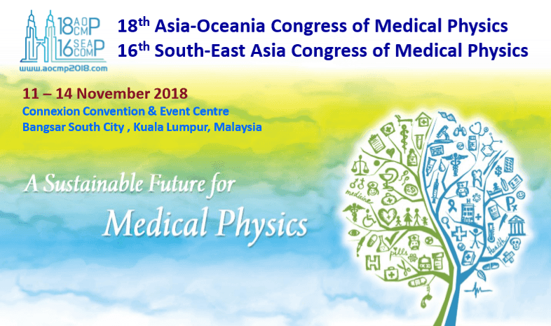 18th Asia-Oceania Congress of Medical Physics & 16th South-East Asia Congress of Medical Physics