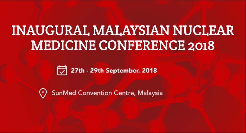 Inaugural Malaysian Nuclear Medicine (MyNM) 2018
